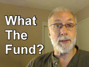 What the Fund?